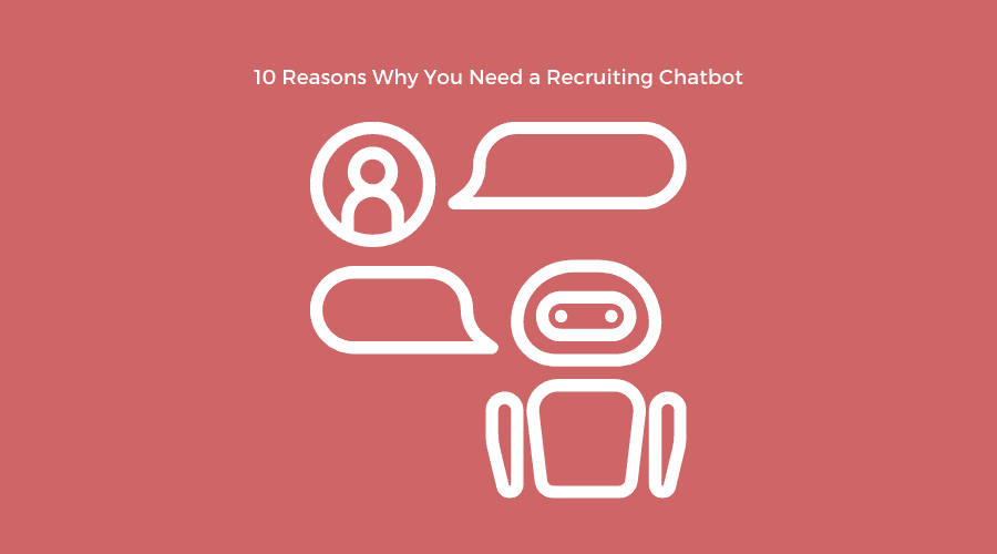 reasons to use recruiting chatbot